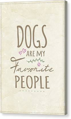 Dogs Are My Favorite People - American Version Canvas Print by Natalie Kinnear