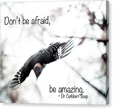 Don't Be Afraid Canvas Print by Kerri Farley