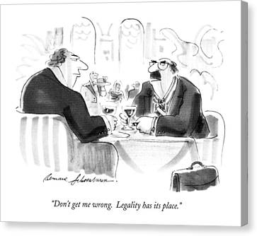Don't Get Me Wrong.  Legality Has Its Place Canvas Print by Bernard Schoenbaum