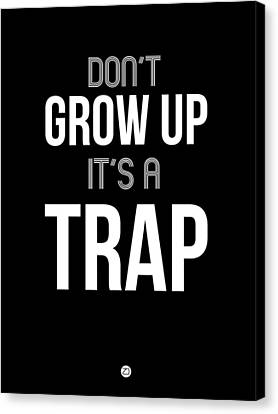 Inspirational Canvas Print - Don't Grow Up It's A Trap 1 by Naxart Studio