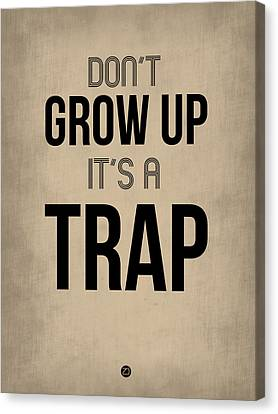Inspirational Canvas Print - Don't Grow Up It's A Trap 2 by Naxart Studio