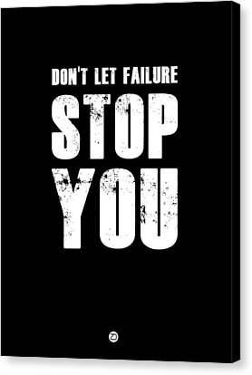 Don't Let Failure Stop You 1 Canvas Print by Naxart Studio