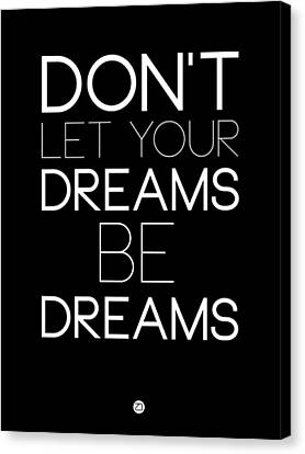 Don't Let Your Dreams Be Dreams 1 Canvas Print by Naxart Studio