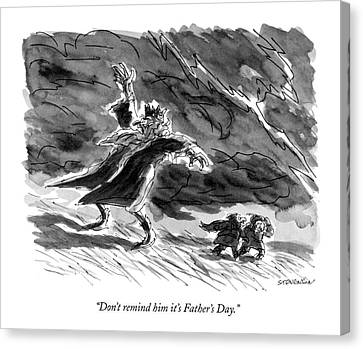 Don't Remind Him It's Father's Day Canvas Print by James Stevenson
