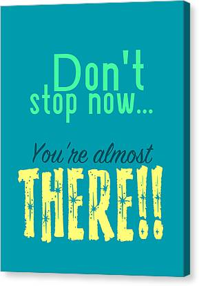 Don't Stop Now Canvas Print