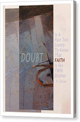 Doubt And Faith From Gibran Canvas Print by Shawn Shea