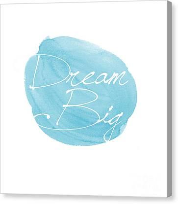 Typography Canvas Print - Dream Big Blue by Marion De Lauzun