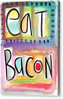 Eat Bacon Canvas Print by Linda Woods