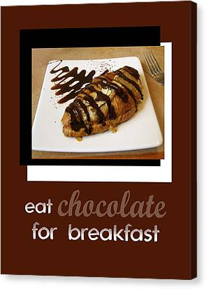 Eat Chocolate For Breakfast Canvas Print by Ann Powell