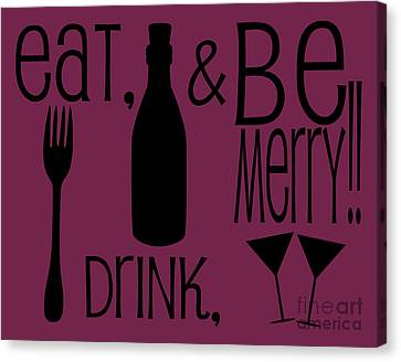 Dmb Canvas Print - Eat Drink And Be Merry by Sarah St Pierre