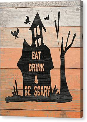 Eat, Drink And Be Scary Canvas Print