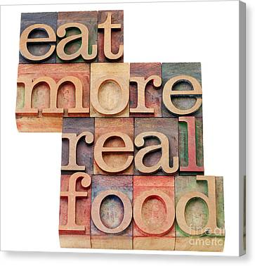 Canvas Print featuring the photograph Eat More Real Food by Marek Uliasz