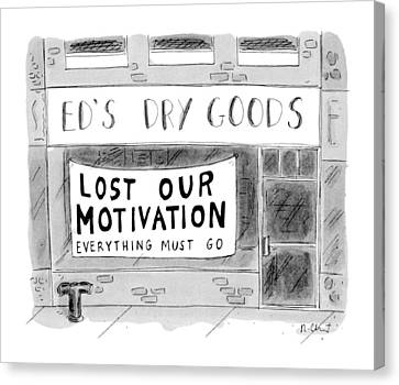 Ed's Dry Goods 'lost Our Motivation Everything Canvas Print