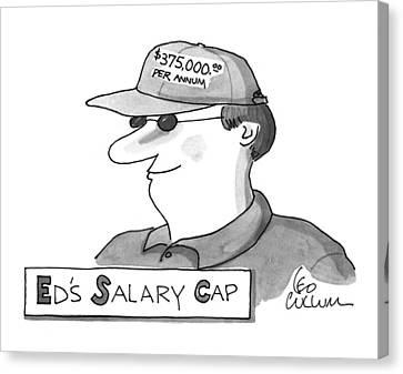 Cap Canvas Print - Ed's Salary Cap by Leo Cullum