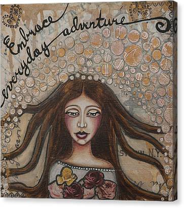Embrace Everyday Adventure Inspirational Mixed Media Folk Art Canvas Print by Stanka Vukelic