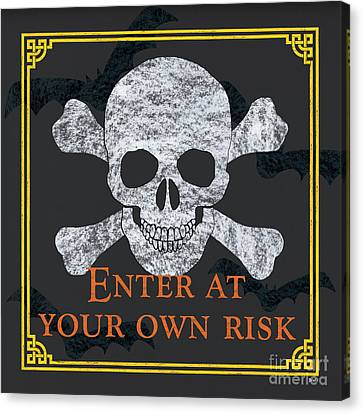 Enter At Your Own Risk Canvas Print
