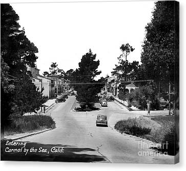 Entering Carmel By The Sea Calif. Circa 1945 Canvas Print by California Views Mr Pat Hathaway Archives