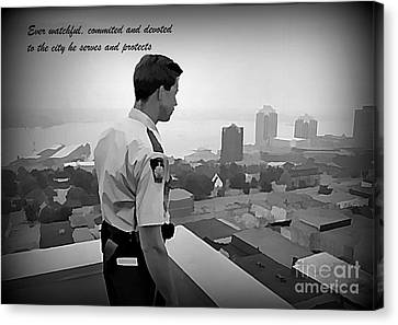 Law Enforcement Canvas Print - Ever Watchful by John Malone