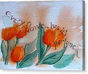 Every Flower Has Its Perfume Canvas Print