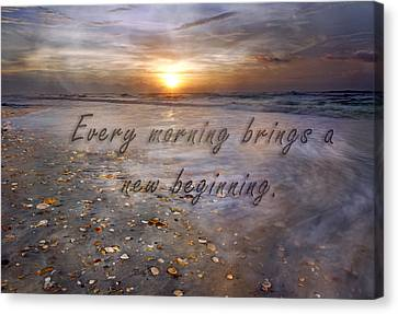 Coastal Places Canvas Print - Every Morning Brings A New Beginning by Betsy Knapp