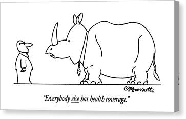 Everybody Else Has Health Coverage Canvas Print by Charles Barsotti