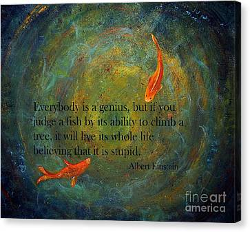 Everybody Is A Genius Canvas Print