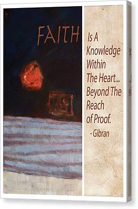Faith Is A Knowledge By Gibran Canvas Print