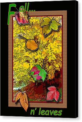 Fall N' Leaves Canvas Print by Larry Bishop