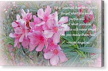 Flowers With Maya Angelou Verse Canvas Print by Kay Novy