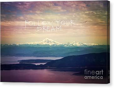 Canvas Print featuring the photograph Follow Your Dream by Sylvia Cook