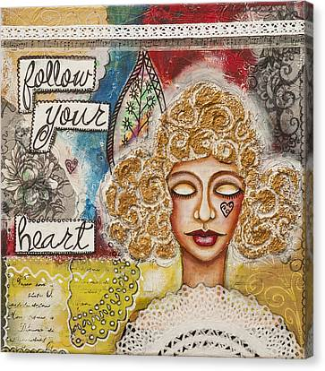 Follow Your Heart Inspirational Mixed Media Folk Art Canvas Print by Stanka Vukelic