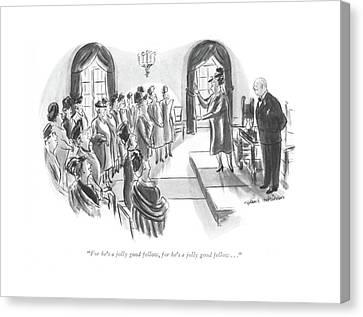 For He's A Jolly Good Fellow Canvas Print by Helen E. Hokinson