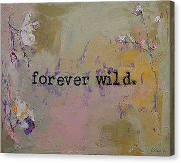 Forever Wild Canvas Print by Michael Creese