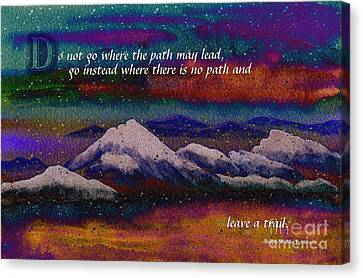 Forge Your Own Path And Leave A Trail Canvas Print by Beverly Claire Kaiya