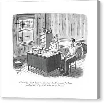 Frankly, I Don't Know What To Prescribe Canvas Print by Robert J. Day