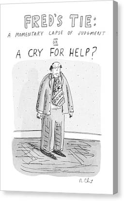 Fred's Tie: A Momentary Lapse Of Judgement Or Canvas Print by Roz Chast