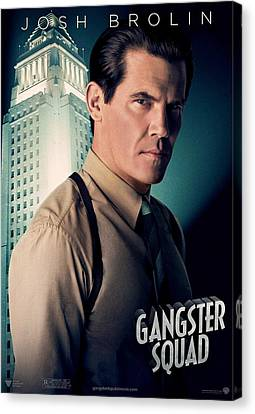 Gangster Squad Brolin Canvas Print by Movie Poster Prints