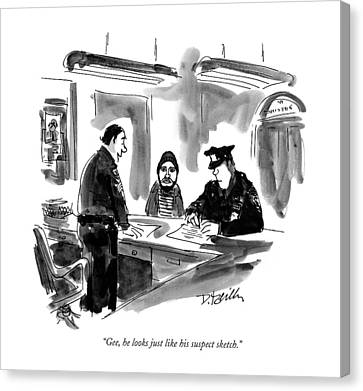 Gee, He Looks Just Like His Suspect Sketch Canvas Print by Donald Reill