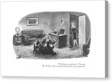 Gentlemen, Gentlemen! I'm Sure Mr. Walters Canvas Print by Sydney Hoff