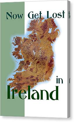 Now Get Lost In Ireland And Find Your Roots Canvas Print