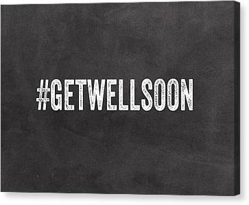 Get Well Soon - Greeting Card Canvas Print by Linda Woods