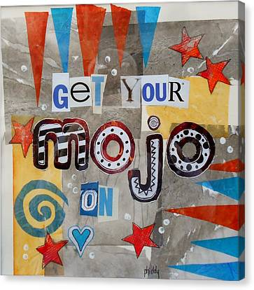 Get Your Mojo On Canvas Print