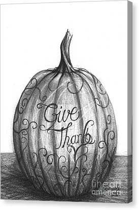 Canvas Print featuring the drawing Give Thanks by J Ferwerda