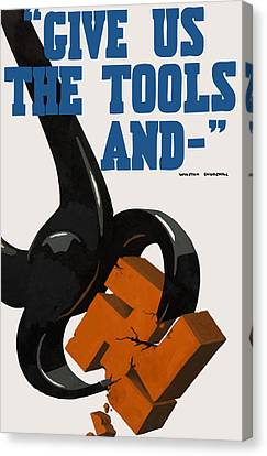Give Us The Tools - Ww2 Canvas Print by War Is Hell Store