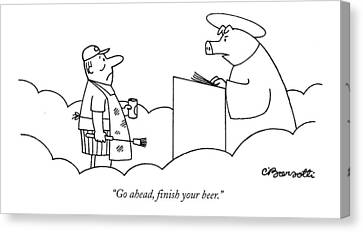 Go Ahead, Finish Your Beer Canvas Print by Charles Barsotti