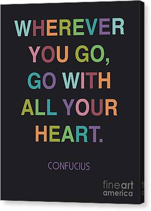 Go With All Your Heart Canvas Print by Cindy Greenbean