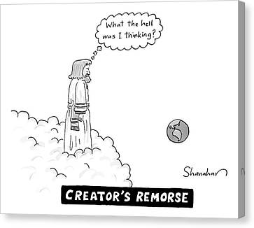 Creationism Canvas Print - God Looks At Earth And Thinks What The Hell by Danny Shanahan
