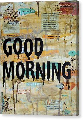 Good Morning Coffee Art Canvas Print by Michelle Eshleman