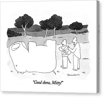 Good Show, Mitty! Canvas Print by Danny Shanahan