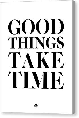 Good Things Take Time 2 Canvas Print by Naxart Studio